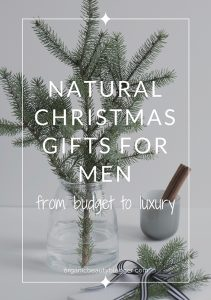 Natural Christmas Gifts for Men