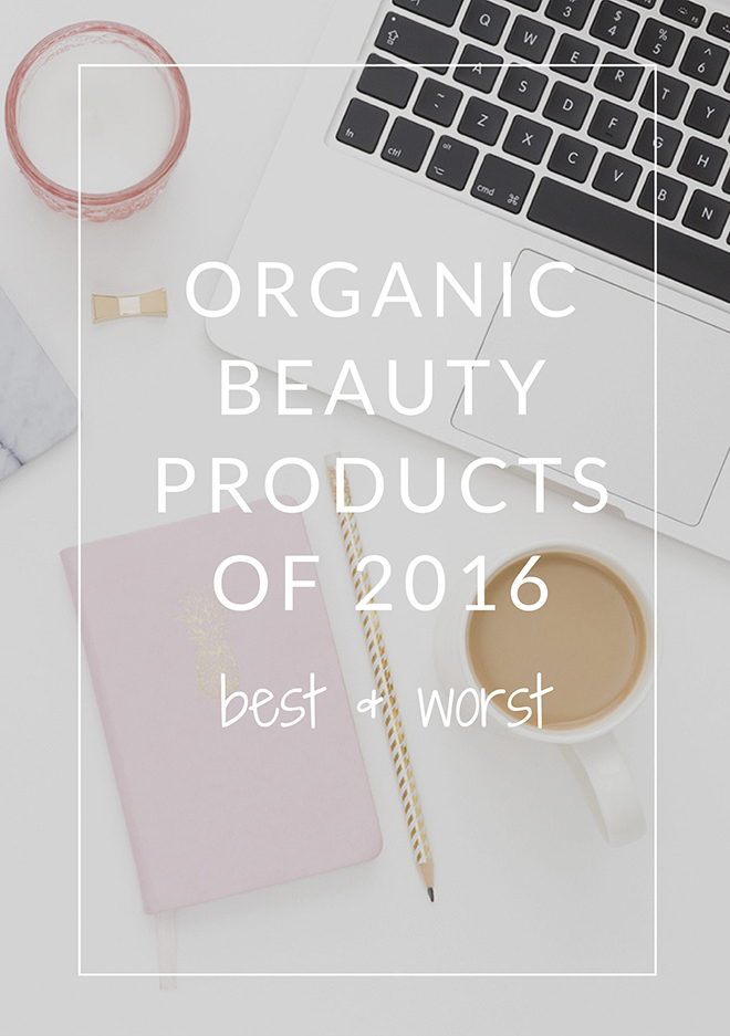 Best And Worst Organic Beauty Products of 2016